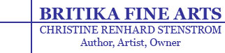 Britika Fine Arts - Christine Renhard Strensom - Author, Artist, Owner